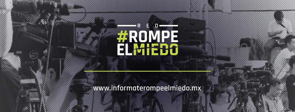 Se activa la red #RompeElMiedo para proteger el flujo informativo durante el proceso electoral 2018