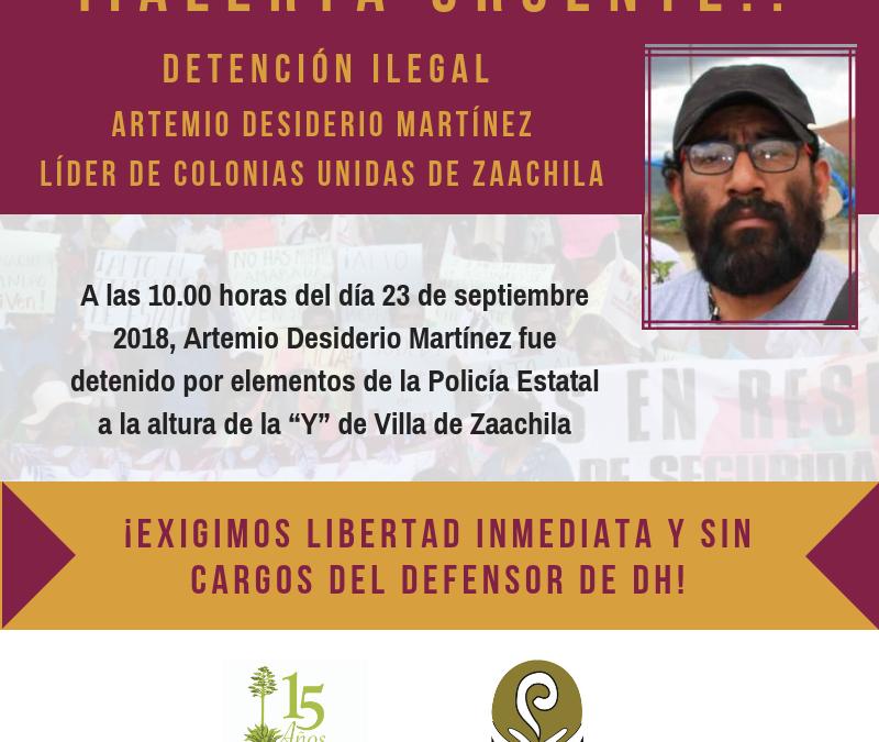 Exigimos liberación inmediata y sin cargos de Artemio Desiderio Martínez
