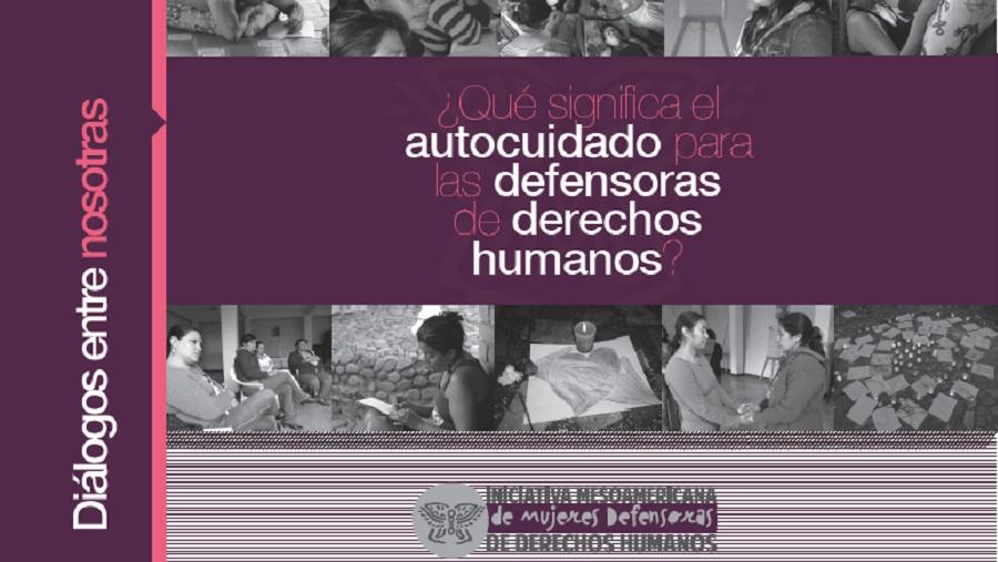 Publicación del documento ¿Qué significa el autocuidado para defensoras de derechos humanos?