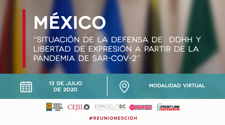 Organizaciones de DDHH denuncian ante la CIDH agravamiento del riesgo para personas defensoras y periodistas en México
