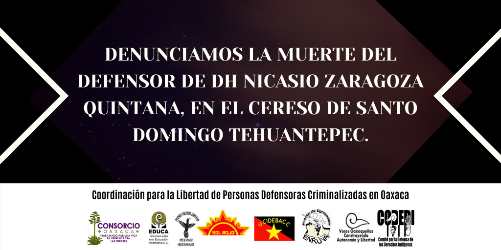 DENUNCIAMOS LA MUERTE DEL DEFENSOR DE DH NICASIO ZARAGOZA QUINTANA, EN EL CERESO DE SANTO DOMINGO TEHUANTEPEC.