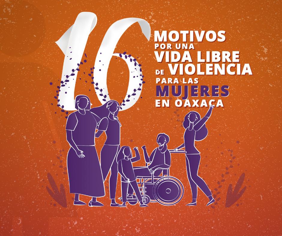 16 motivos por una vida libre de violencia para las mujeres