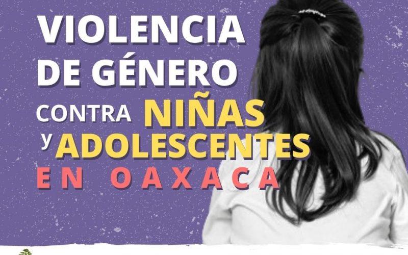 Niñas y adolescentes víctimas de violencia de género en Oaxaca