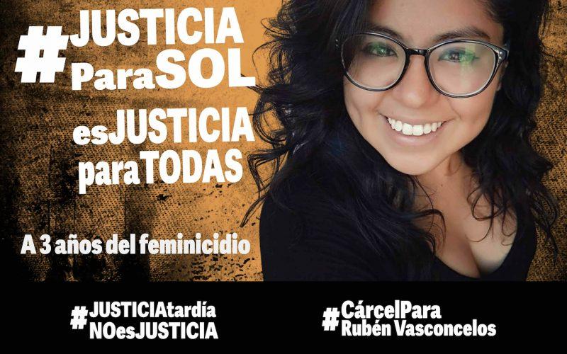 """Organizaciones civiles y feministas lanzan campaña """"Justicia Para Sol es Justicia para Todas"""" a 3 años del feminicidio de la fotoperiodista"""